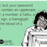 Funny Memes - Ecards - sorry but your password