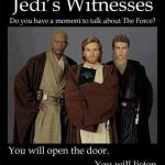 Funny Memes - Ecards - jedis witnesses