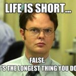 Funny Memes - life is short