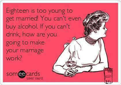 Funny Ecards - eighteen is too young