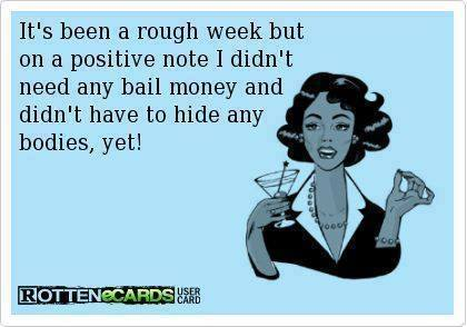 Funny Ecards - its been a rough week