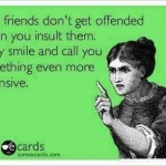 Funny Memes - Ecards - real friends dont