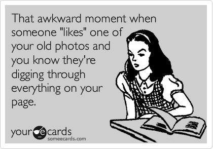 Funny Memes - Ecards - that awkward moment