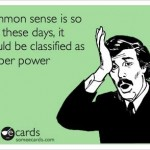 Funny Ecards - common sense