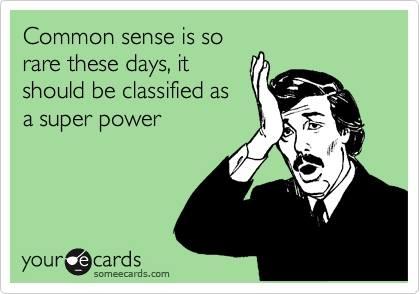 Funny Ecards - common sense