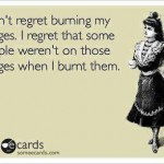 Funny Ecards: burning bridges