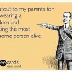 Funny Memes - Ecards - shout out to my parents