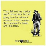 Funny Memes - Ecards - taco bell