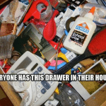 Funny Memes - everyone has this drawer