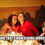 Funny Memes - how karma works