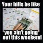 Funny Memes - your bills be like