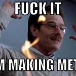 Funny Memes -im making meth