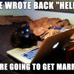 Funny Animal Memes - she wrote back