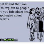 Funny Ecards - im that friend