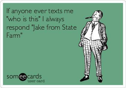 Funny Memes - Ecards - jake from state farm