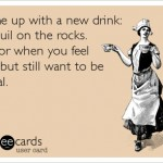 Funny Memes - Ecards - nyquil on the rocks