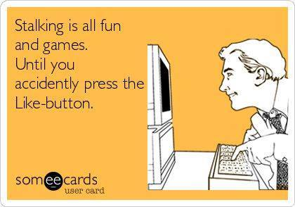 Funny Memes - Ecards - stalking is fun