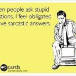 Funny Memes - Ecards - stupid questions