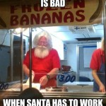 Funny Memes - santa working two jobs