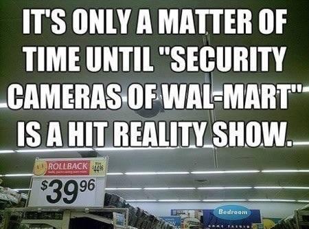 Funny Memes - security cameras of walmart