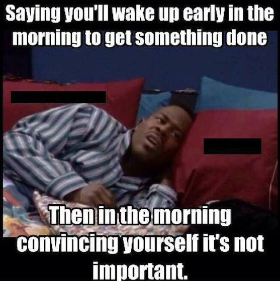 Funny Memes - waking up early