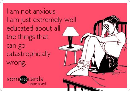 Funny Ecards - im not anxious