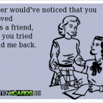 Funny Ecards: add me back
