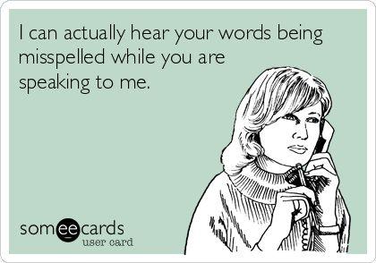 Funny Memes - Ecards - misspelled words