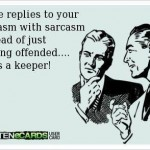 Funny Memes - Ecards - sarcasm with sarcasm