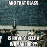 Funny Memes - keep a woman happy
