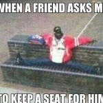 Funny Memes - keeping a seat