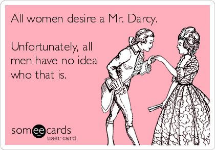 Funny Memes - Ecards - mr darcy