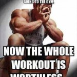 Funny Memes - workout is worthless