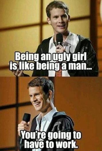 Funny Memes: being an ugly girl