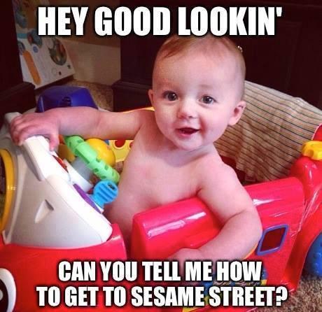Baby Memes - hey good lookin