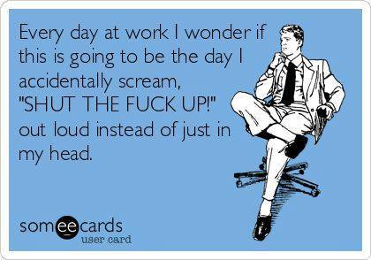 Funny Memes - Ecards - shut the f up
