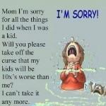 Funny Memes - Ecards - mom im sorry meme