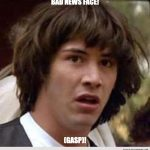 Funny Memes: Bad News Face!
