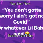 Whatever Lil Baby said