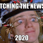 Watching The News In 2020
